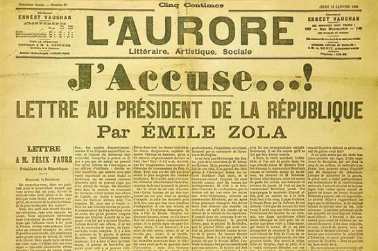13 января 1898 года Эмиль Золя опубликовал в республиканско-социалистической газете «Орор» открытое письмо президенту республики — знаменитое «Я обвиняю». Письмо и последовавший за ним судебный процесс над самим Золя были подобны разорвавшейся бомбе. Поднялась широкая волна протеста прогрессивной общественности, требующей пересмотра дела