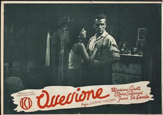 Муссолини, старавшийся в резиденции на вилле Торлония просматривать все фильмы, выпускаемые в Италии, после показа «Одержимости» выбежал из зала, не говоря не слова. Цензурный комитет счёл это знаком для запрещения фильма, хотя дуче не отдавал такого распоряжения прямым текстом