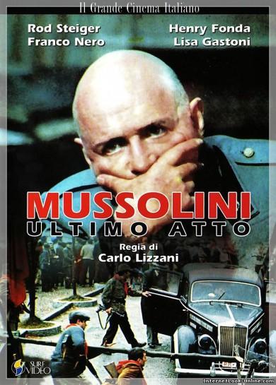 """Лента """"Mussolini: Ultimo Atto"""" («Муссолини: последний акт», 1974) уже упоминавшегося Карло Лидзани рассказывает о последних днях диктатора"""