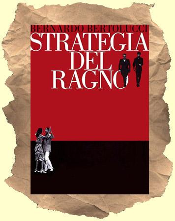 """В фильме """"Strategia del ragno"""" («Стратегия паука», 1970) Бертолуччи показал феномен предательства и тему стремления к мученичеству через эгоизм"""
