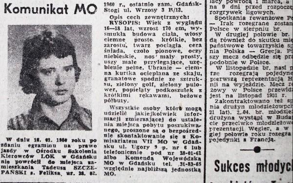 19-летний друг Леха Валенсы Тадеуш Щепаньский 17 марта 1980 года нашли мёртвым в водах Мотлавы, а в июле милиция благополучно закрыла дело. Несчастный случай. А что именно Тадеуш, автомеханик гданьского электромонтажного завода, раздавал листовки и подпольный бюллетень