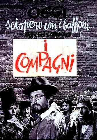 Плодородная нива итальянского комедийного кинематографа взрастила настоящее чудо - фильм «Товарищи» (1963 год)
